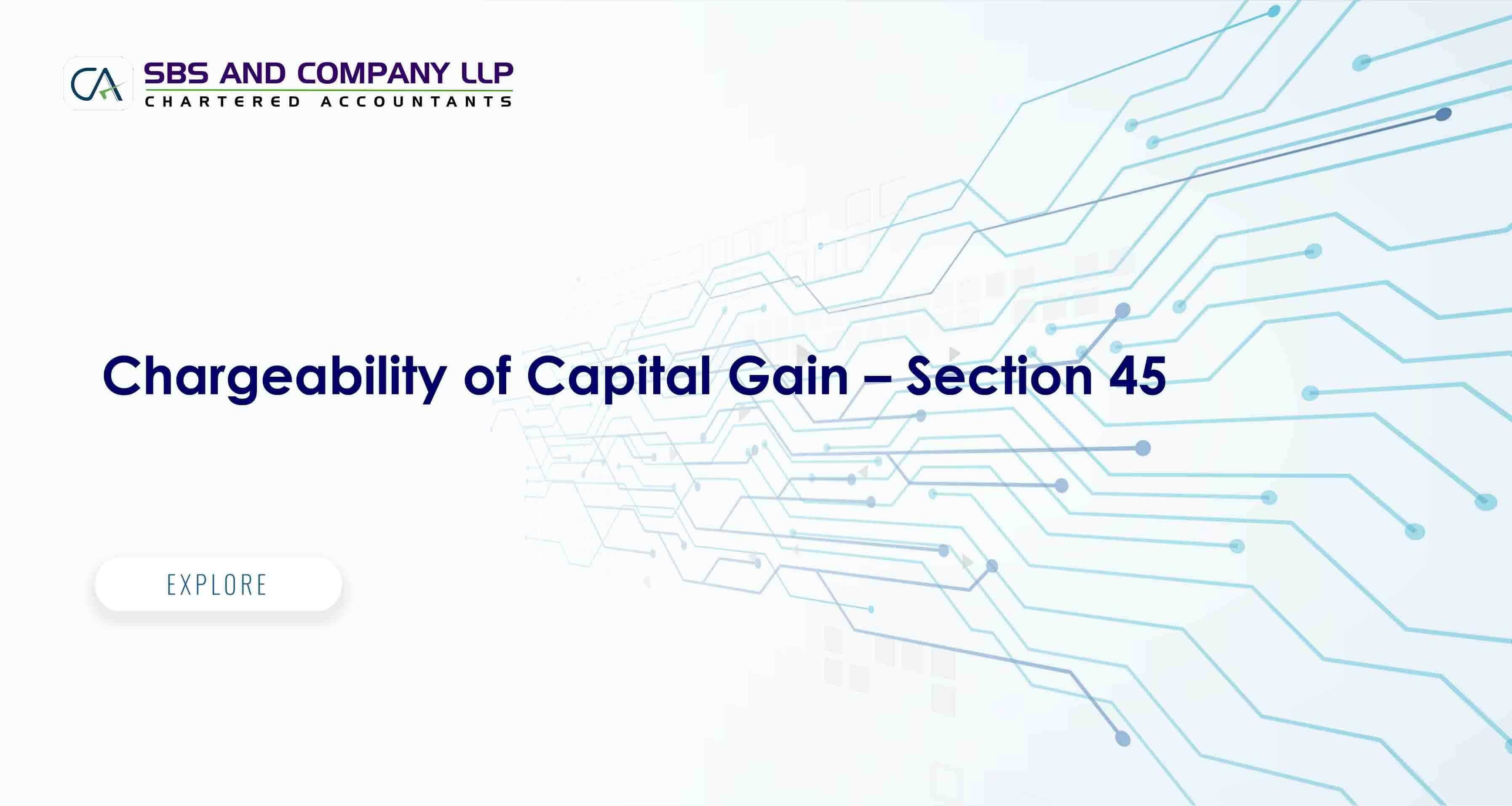 Chargeability of Capital Gain – Section 45