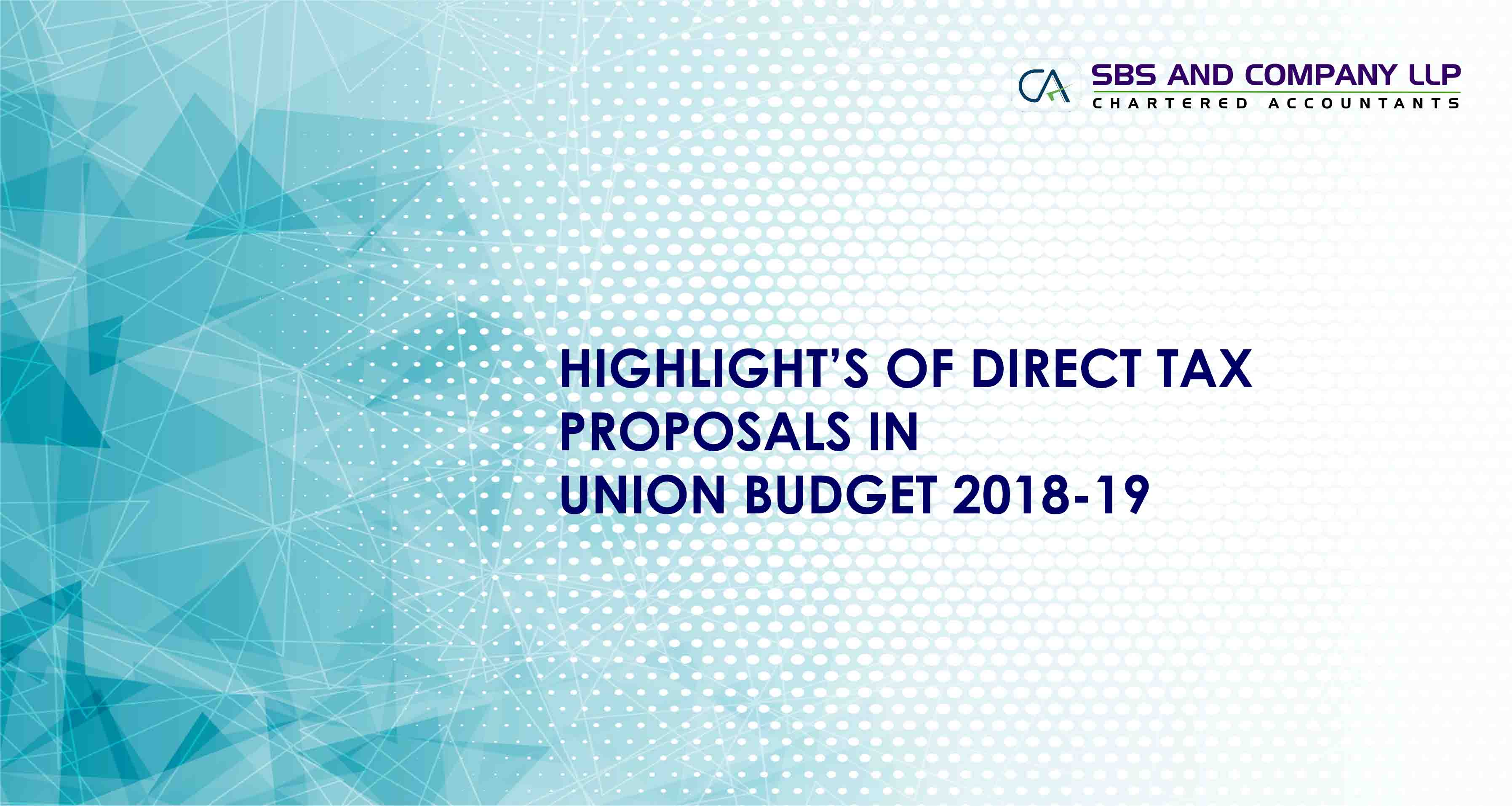 HIGHLIGHT'S OF DIRECT TAX PROPOSALS UNION BUDGET 2018-19