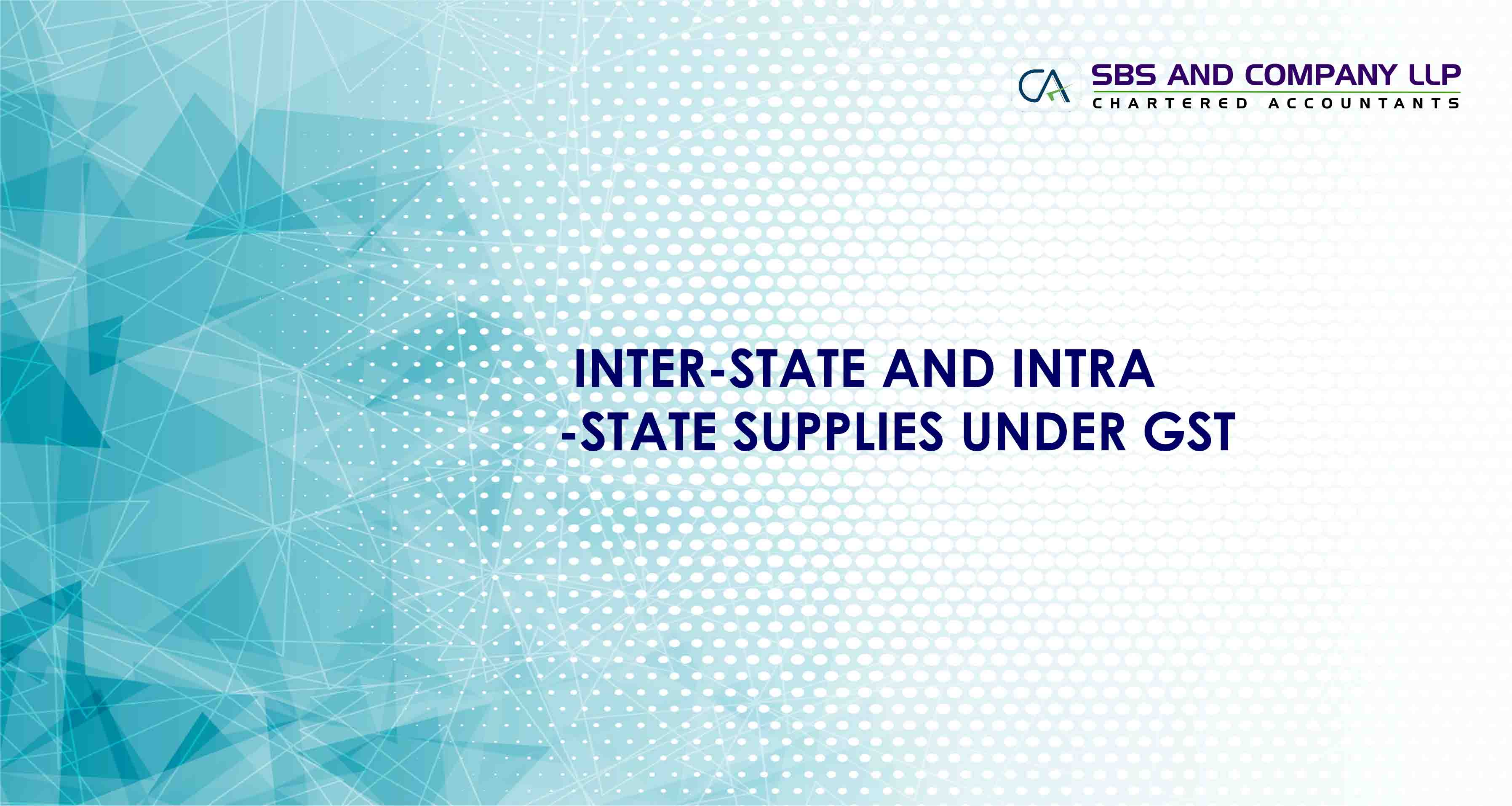 INTER-STATE AND INTRA-STATE SUPPLIES UNDER GST
