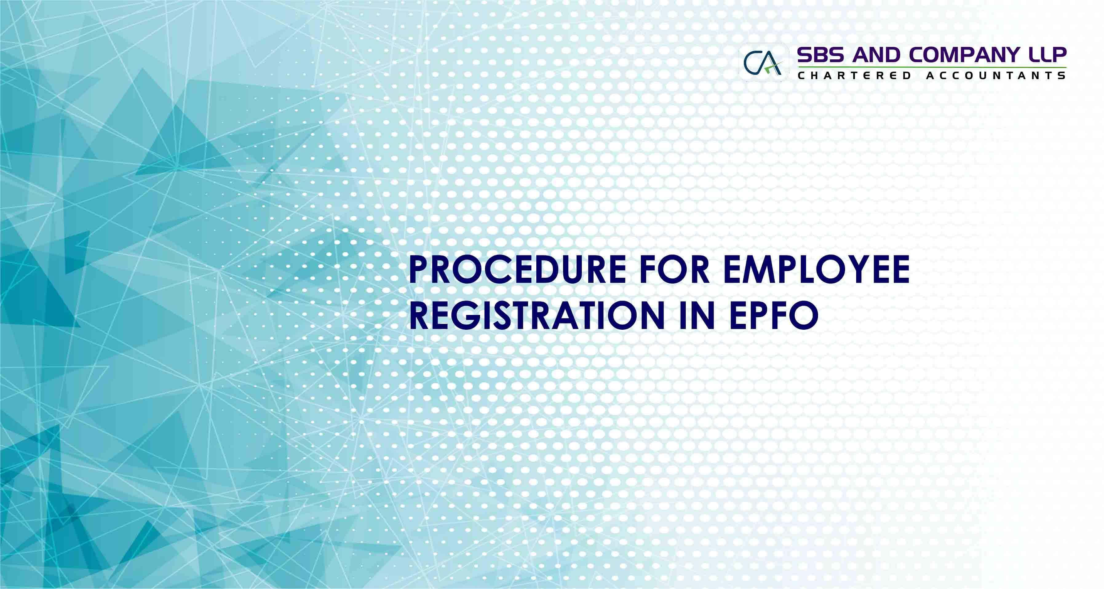 PROCEDURE FOR EMPLOYEE REGISTRATION IN EPFO