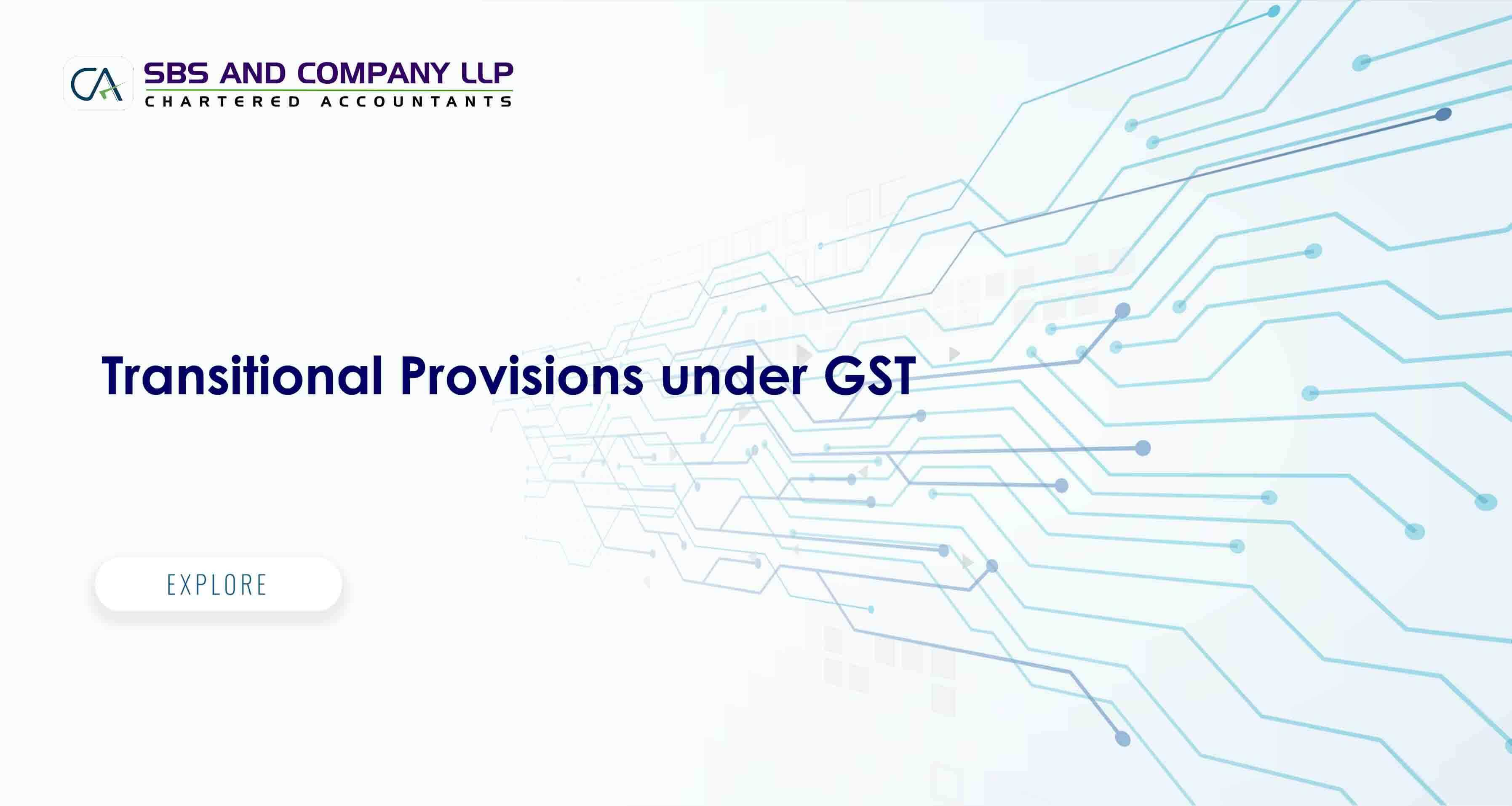 Transitional Provisions under GST