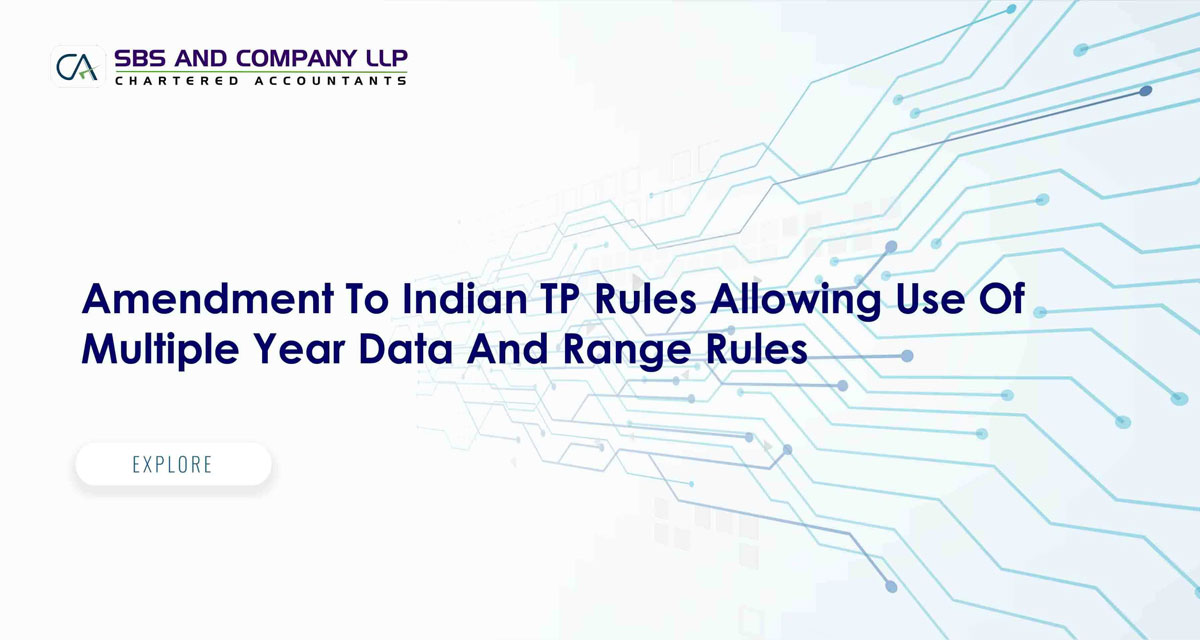 Amendment To Indian TP Rules Allowing Use Of Multiple Year Data And Range Rules