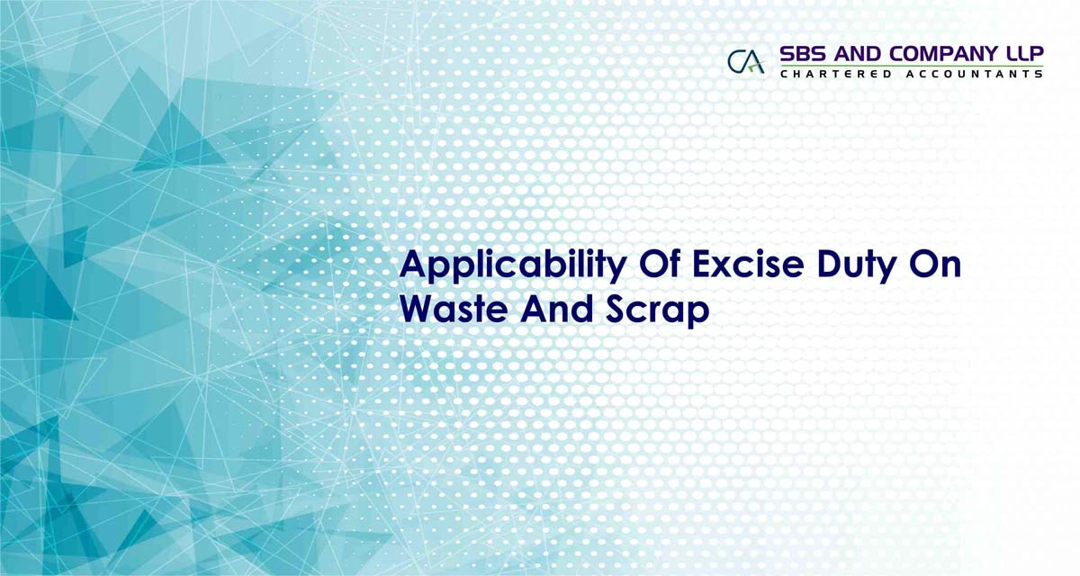 Applicability Of Excise Duty On Waste And Scrap