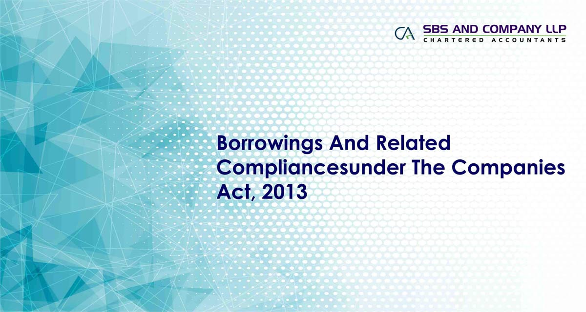 Borrowings And Related Compliancesunder The Companies Act, 2013
