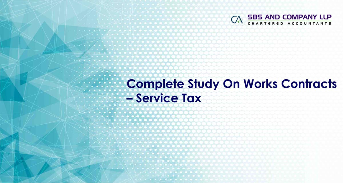 Complete Study On Works Contracts – Service Tax