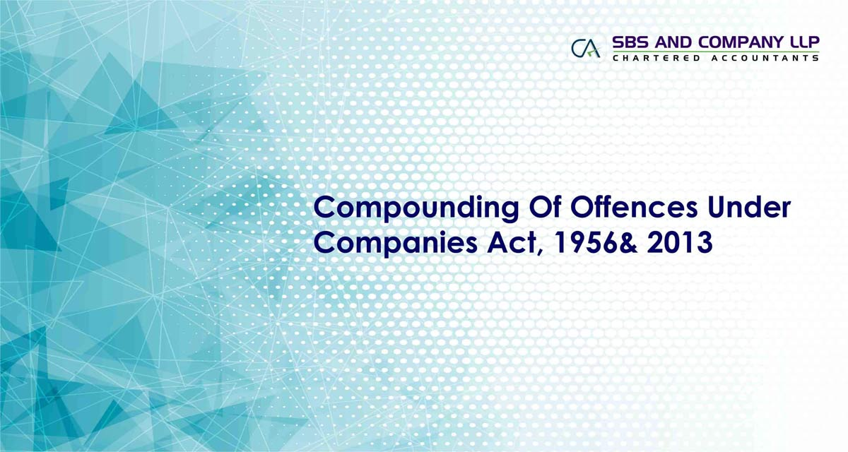 Compounding Of Offences Under Companies Act, 1956 & 2013