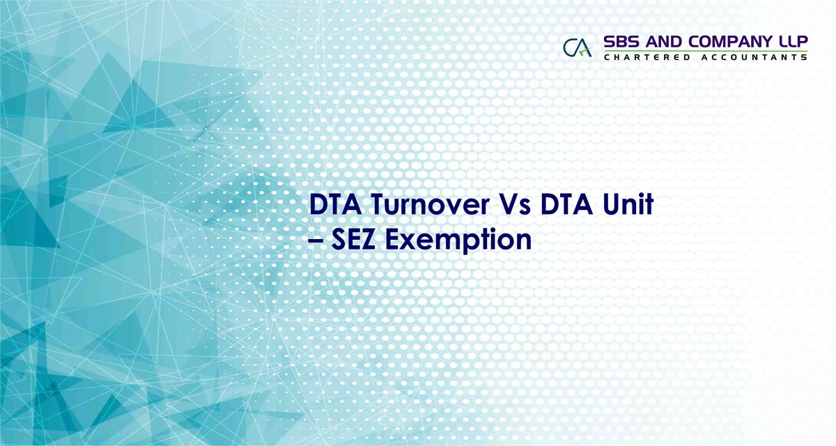 DTA Turnover Vs DTA Unit – SEZ Exemption