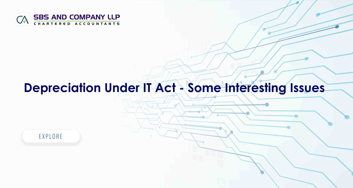 Depreciation Under IT Act - Some Interesting Issues