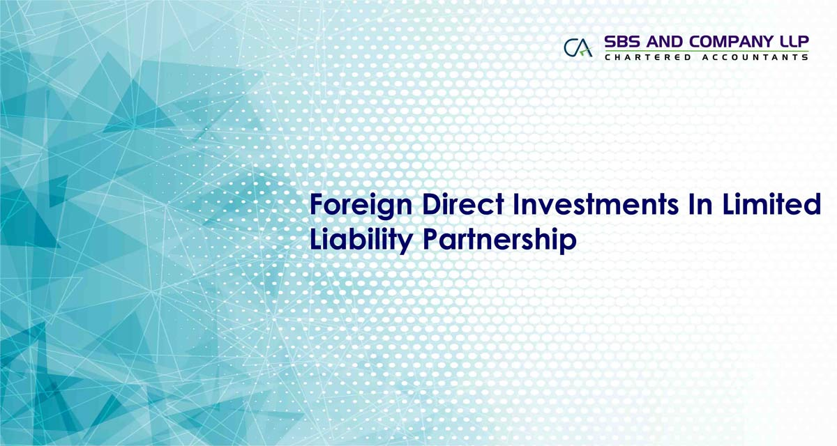 Foreign Direct Investments In Limited Liability Partnership