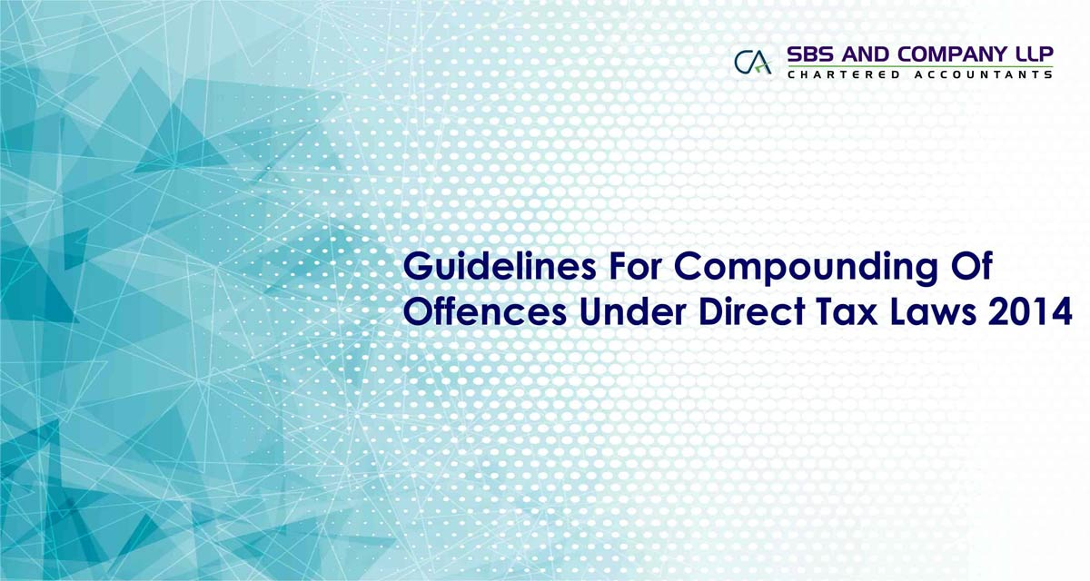 Guidelines For Compounding Of Offences Under Direct Tax Laws 2014