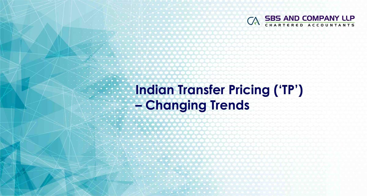 Indian Transfer Pricing ('TP') - Changing Trends