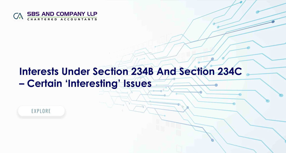 Interests Under Section 234B And Section 234C - Certain 'Interesting' Issues