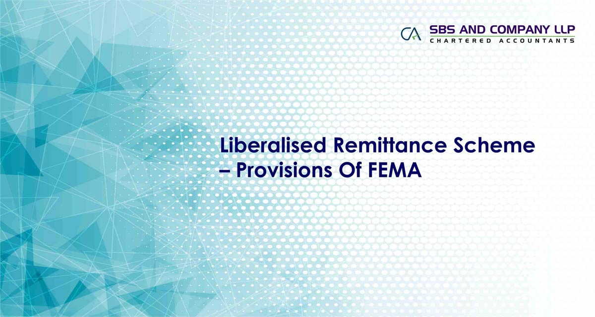Liberalised Remittance Scheme - Provisions Of FEMA