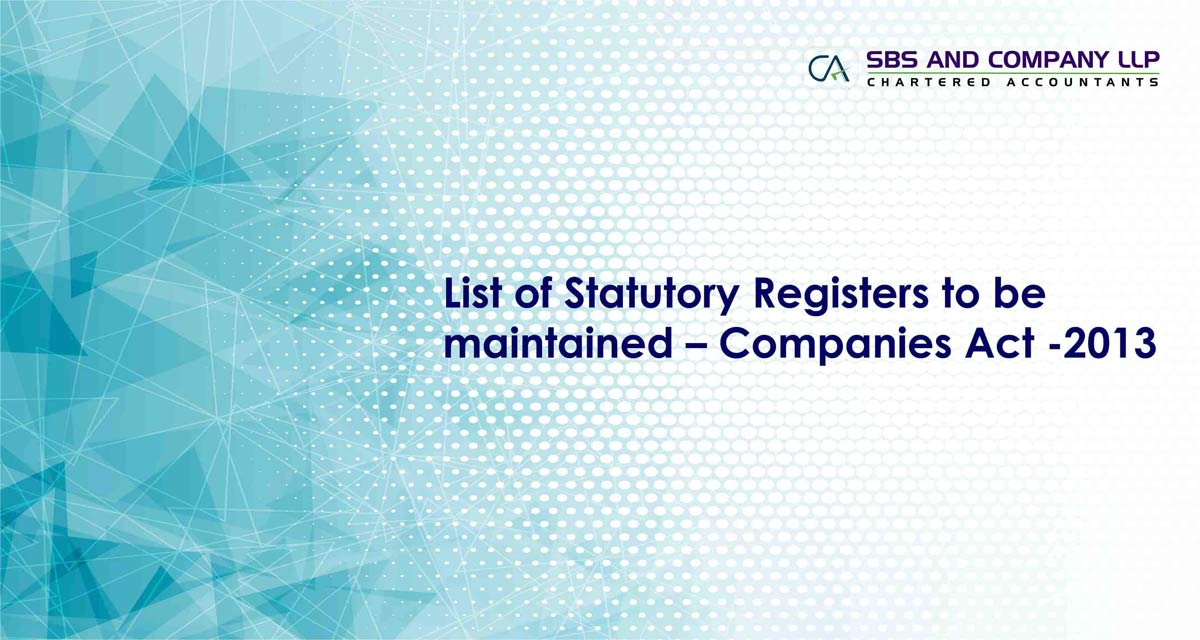 List of Statutory Registers to be maintained – Companies Act -2013