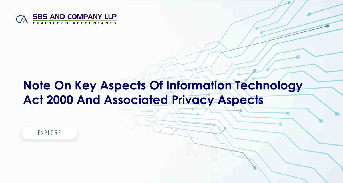 Note On Key Aspects Of Information Technology Act 2000 And Associated Privacy Aspects