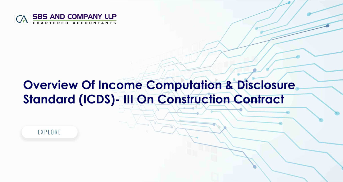Overview Of Income Computation & Disclosure Standard (ICDS)- III On Construction Contract