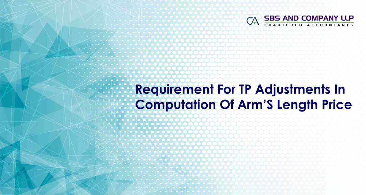 Requirement For TP Adjustments In Computation Of Arm'S Length Price