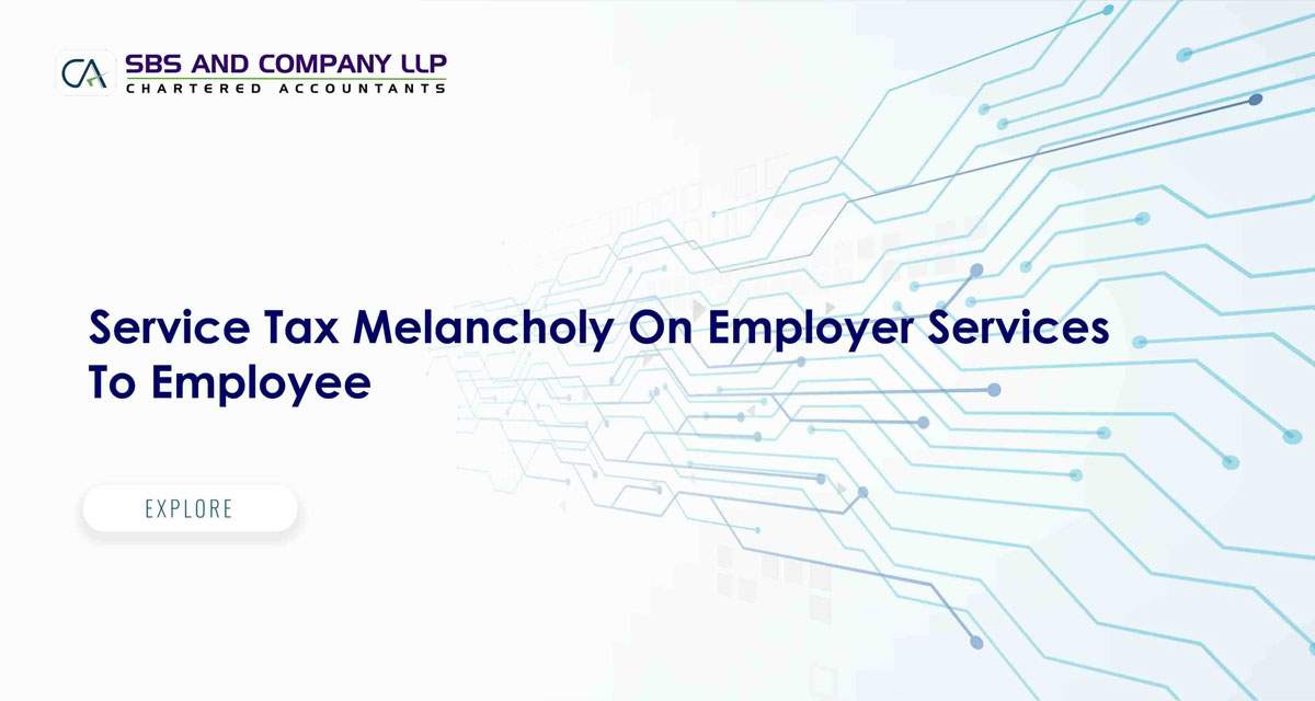 Service Tax Melancholy On Employer Services To Employee