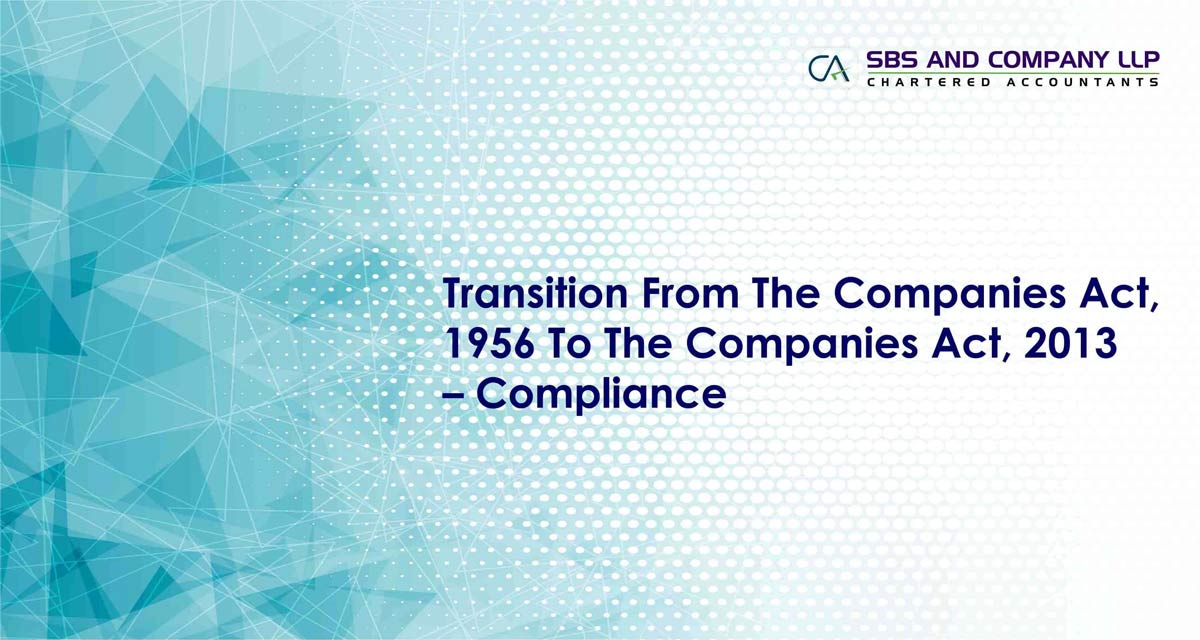 Transition From The Companies Act, 1956 To The Companies Act, 2013 – Compliance