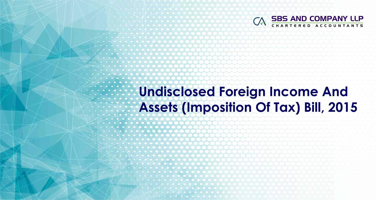 Undisclosed Foreign Income And Assets (Imposition Of Tax) Bill, 2015