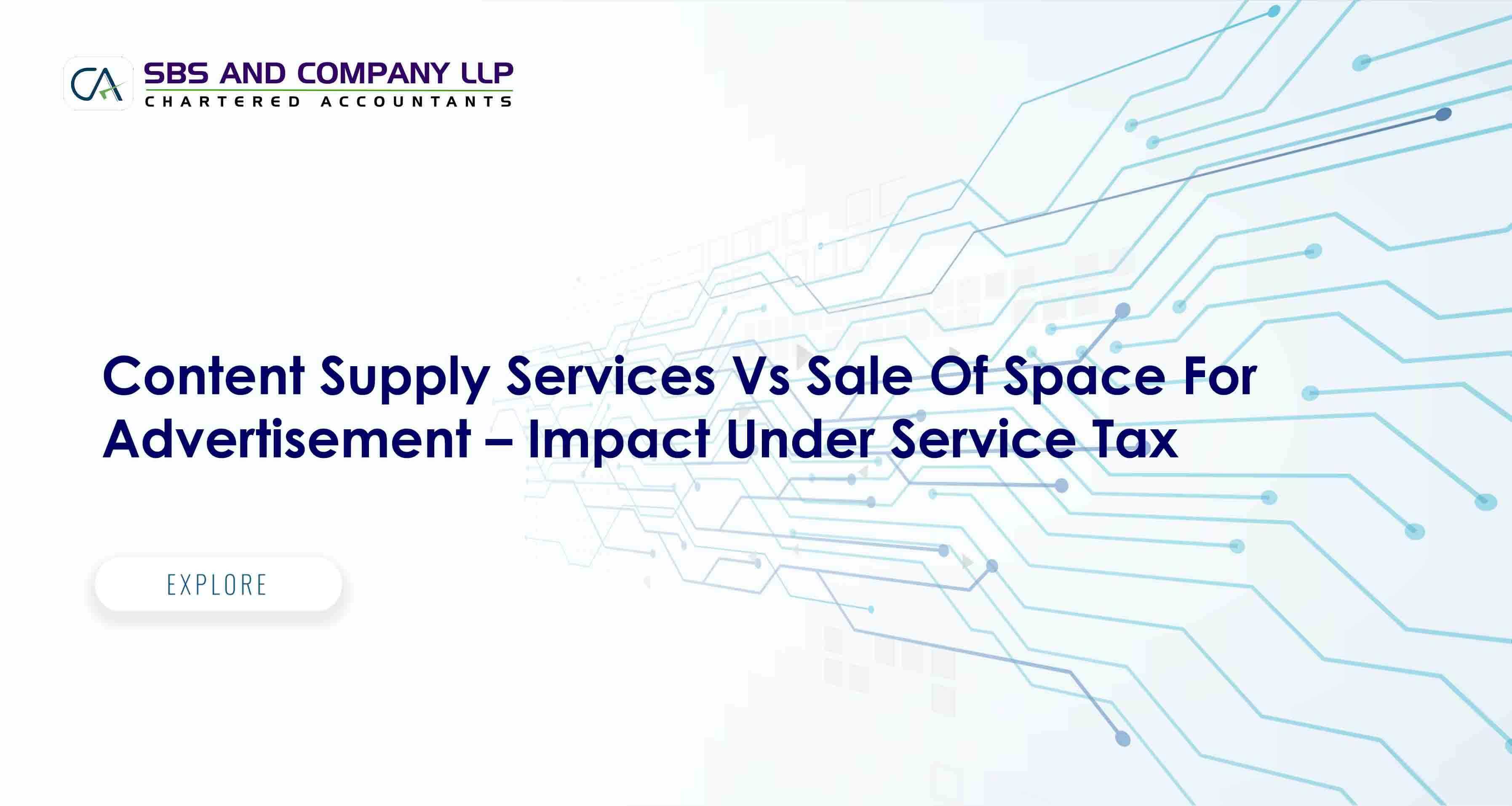 Content Supply Services Vs Sale Of Space For Advertisement – Impact Under Service Tax