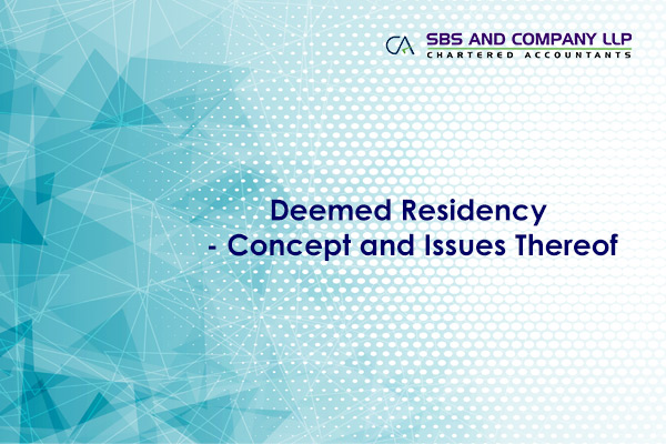 Deemed Residency - Concept and Issues Thereof